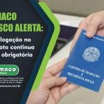 Siemaco Osasco alerta: Homologação no sindicato continua sendo obrigatória