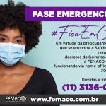 Femaco segue decreto Estadual e anuncia prorrogação de atendimento via Home Office