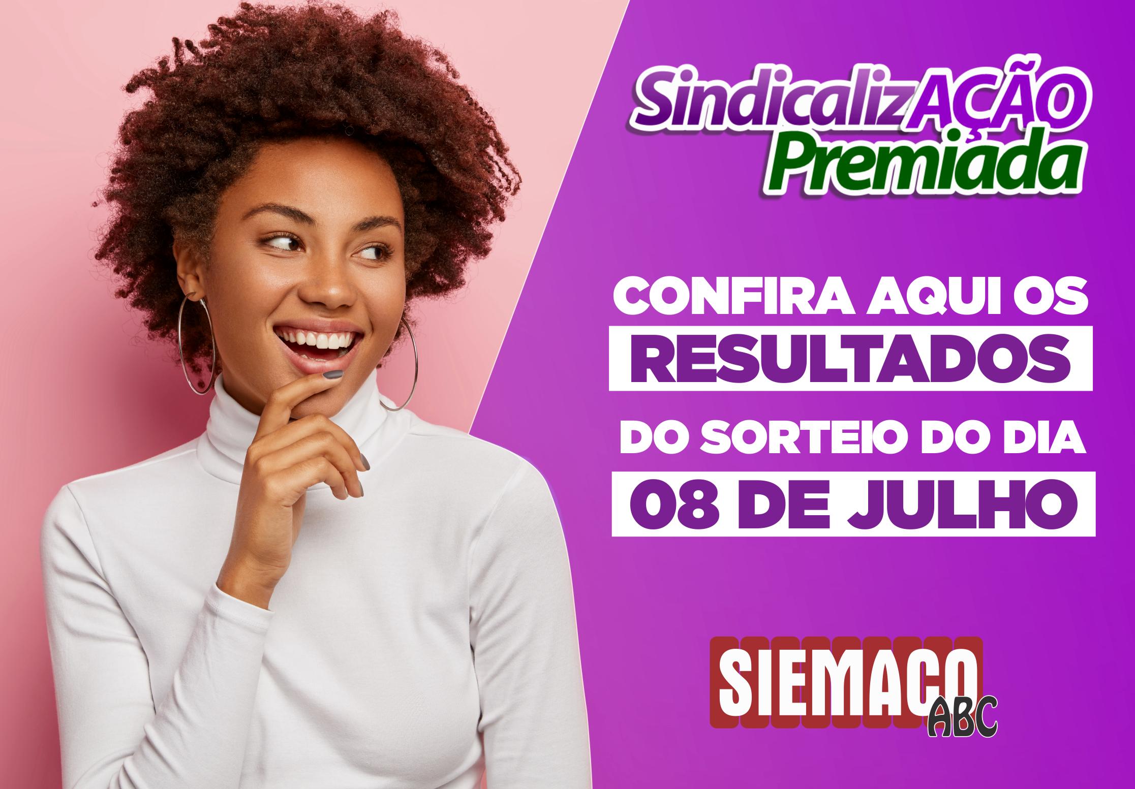 SindicalizAÇÃO Premiada: Resultado do sorteio do dia 08 de julho